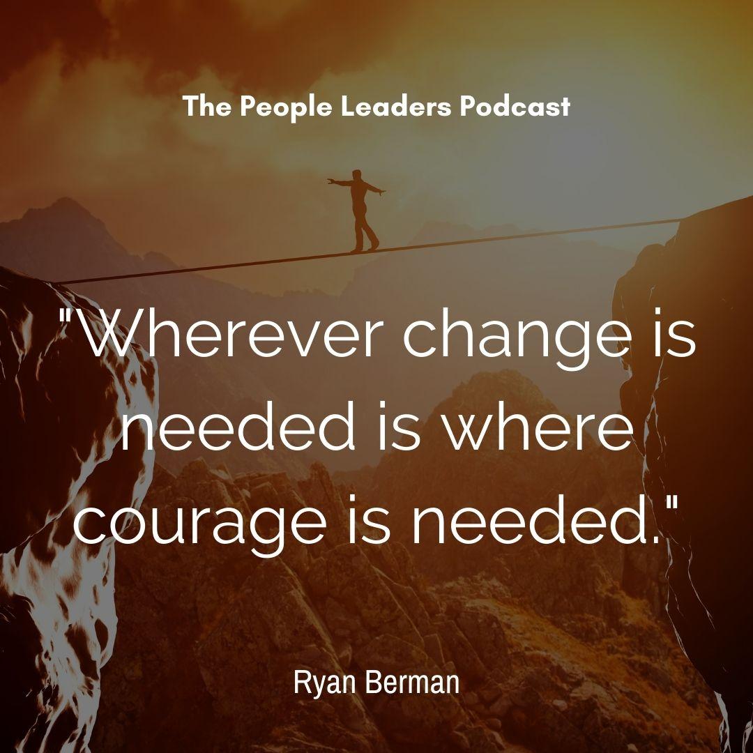 Ryan Berman And The Return On Courage